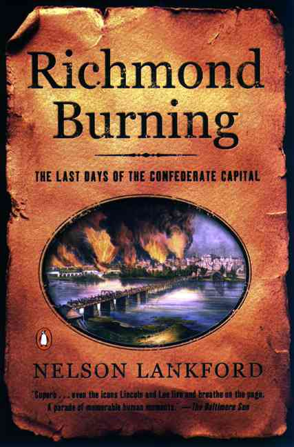 Richmond Burning By Lankford, Nelson D.